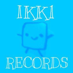 IKKI RECORDSとは何ぞや?